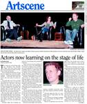 Actors now learning on stage of life