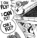 Steve Nease Editorial Cartoons: I can Fly! Can I fly?