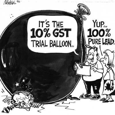 Steve Nease Editorial Cartoons:10% GST Trial Balloon