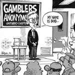 Steve Nease Editorial Cartoons: Gambler's Anonymous - Ontario Chapter