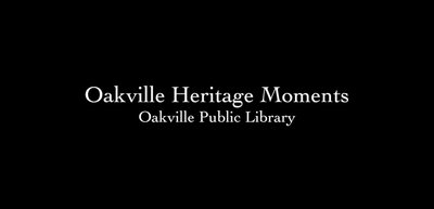 OPL Oakville Heritage Moments: Oakville Public Library