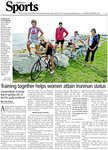 Training together helps women attain Ironman status: camaraderie of group key in getting out of bed for early workouts