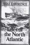 """Tales of the North Atlantic"" by Hal Lawrence"